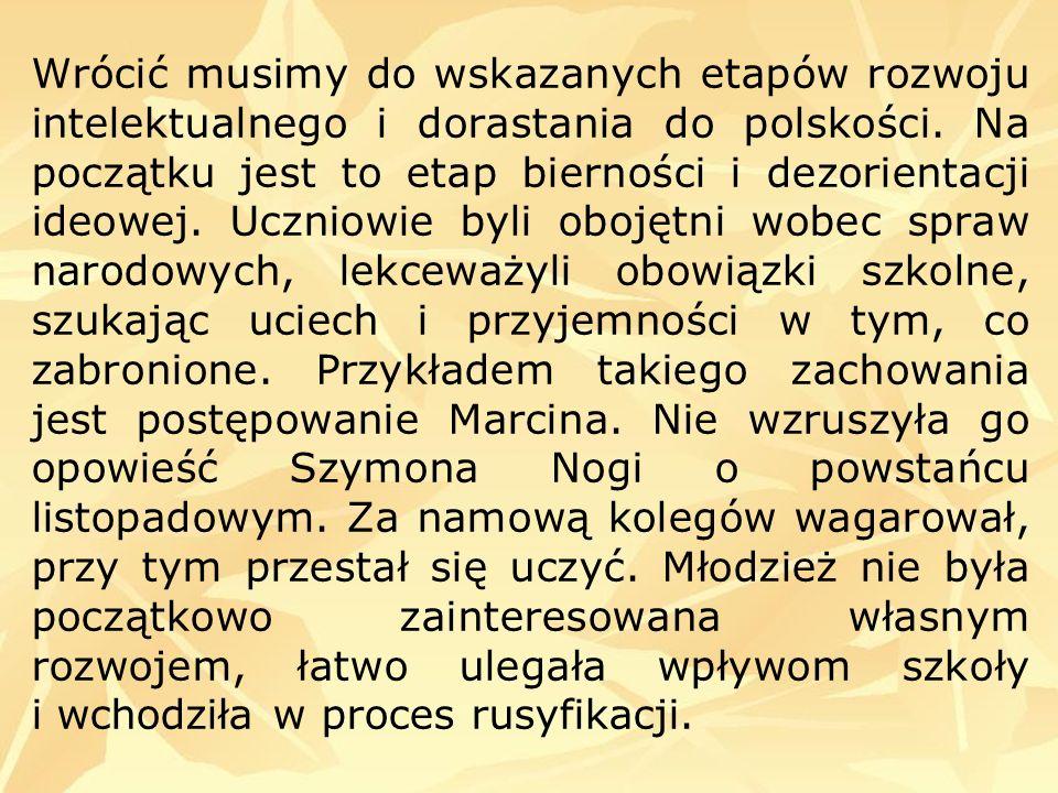 Wrócić musimy do wskazanych etapów rozwoju intelektualnego i dorastania do polskości.