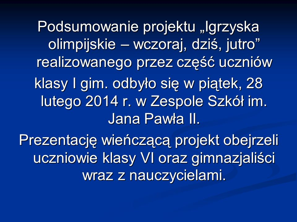 """Podsumowanie projektu """"Igrzyska olimpijskie – wczoraj, dziś, jutro realizowanego przez część uczniów"""