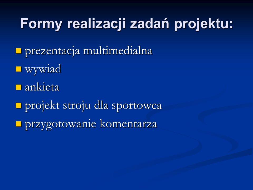 Formy realizacji zadań projektu: