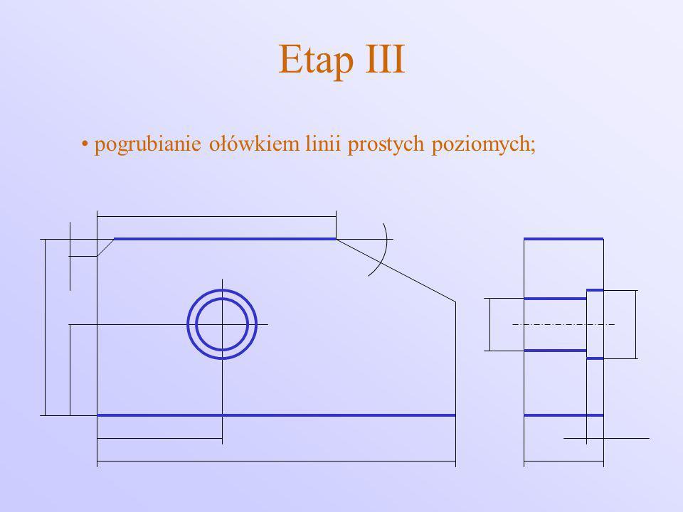 Etap III pogrubianie ołówkiem linii prostych poziomych;