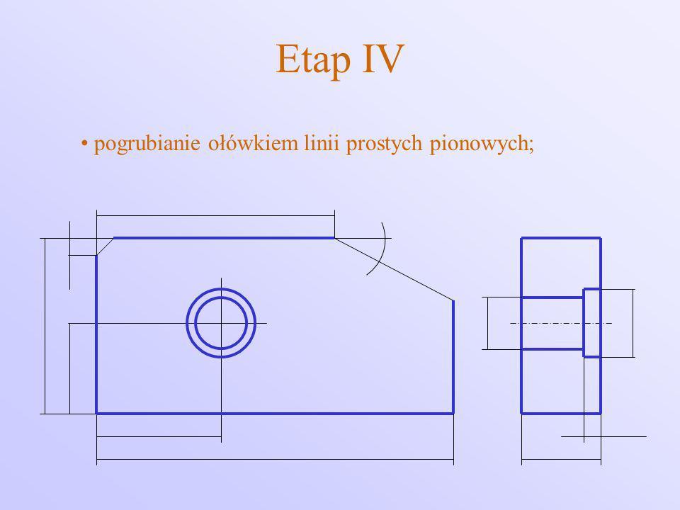Etap IV pogrubianie ołówkiem linii prostych pionowych;