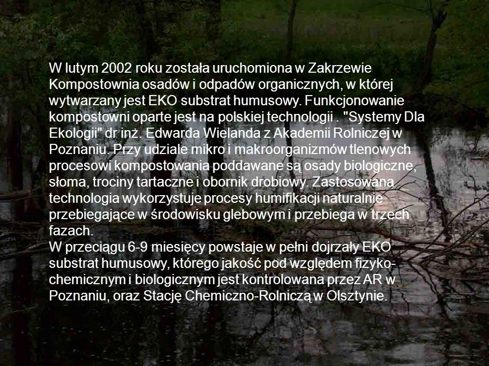 W lutym 2002 roku została uruchomiona w Zakrzewie Kompostownia osadów i odpadów organicznych, w której wytwarzany jest EKO substrat humusowy.