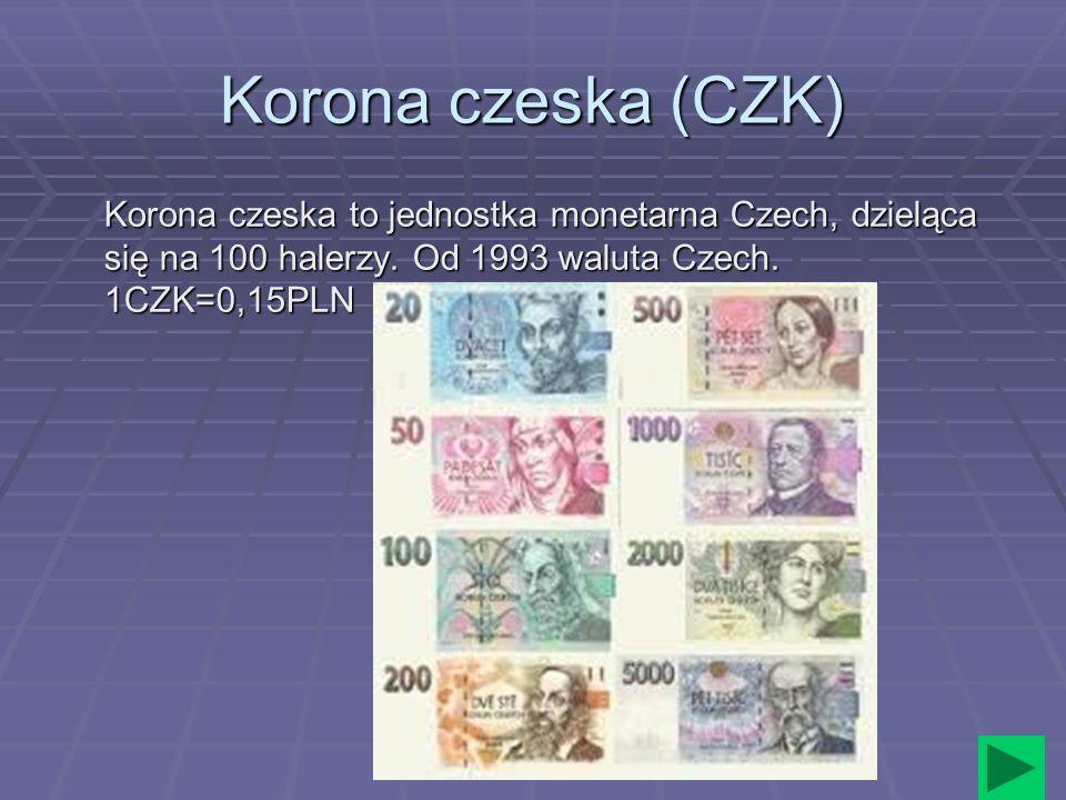 Korona czeska (CZK) Korona czeska to jednostka monetarna Czech, dzieląca się na 100 halerzy.