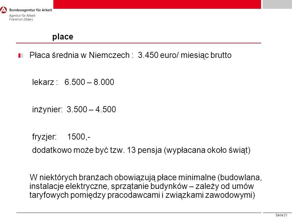 place Płaca średnia w Niemczech : 3.450 euro/ miesiąc brutto. lekarz : 6.500 – 8.000. inżynier: 3.500 – 4.500.