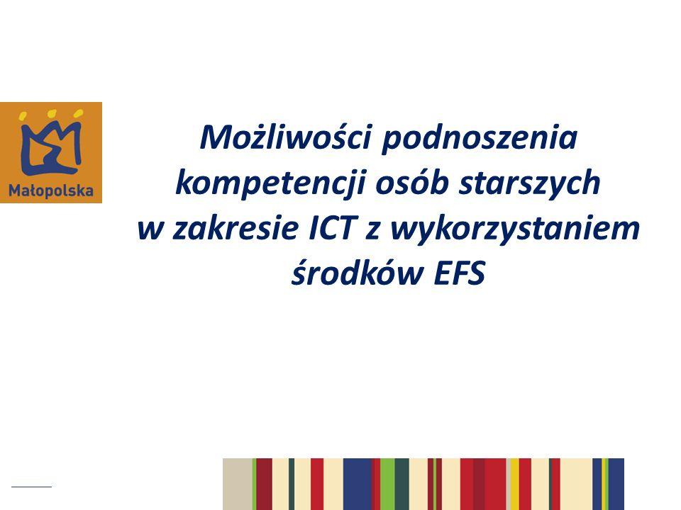 Możliwości podnoszenia kompetencji osób starszych w zakresie ICT z wykorzystaniem środków EFS