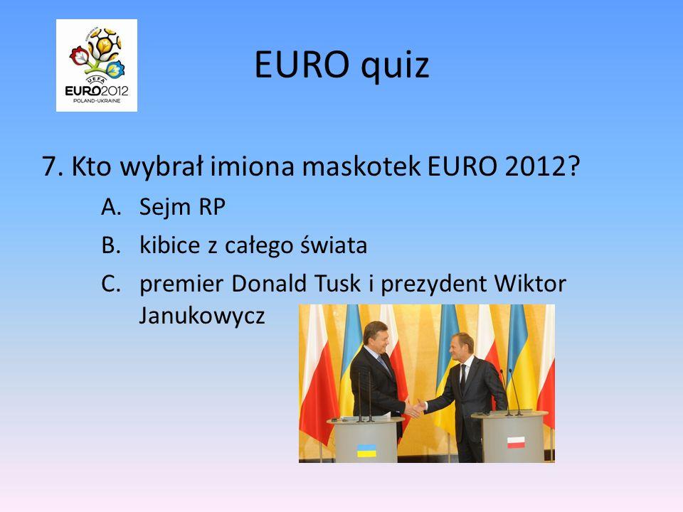 EURO quiz 7. Kto wybrał imiona maskotek EURO 2012 Sejm RP