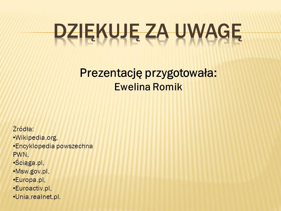 Prezentację przygotowała: Ewelina Romik