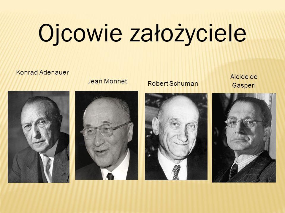 Ojcowie założyciele Konrad Adenauer Alcide de Gasperi Jean Monnet