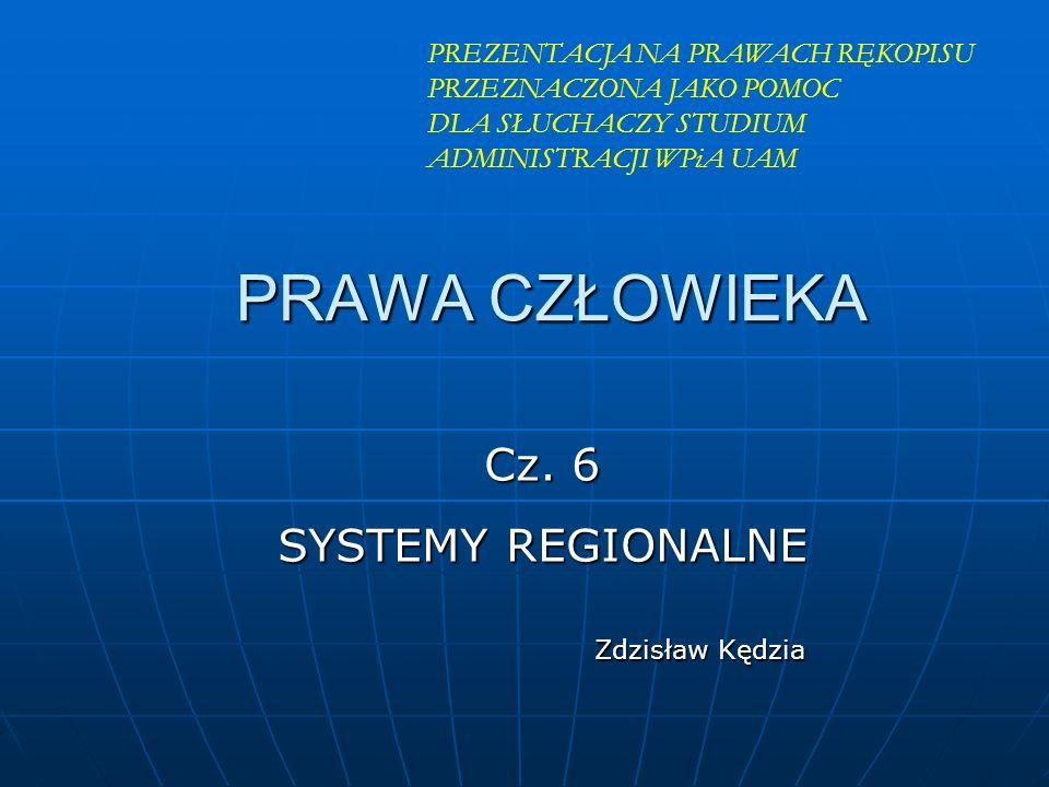 Cz. 6 SYSTEMY REGIONALNE Zdzisław Kędzia