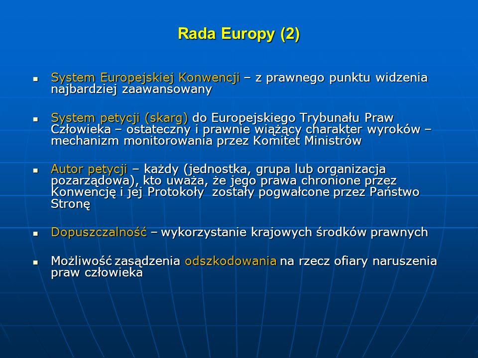 Rada Europy (2) System Europejskiej Konwencji – z prawnego punktu widzenia najbardziej zaawansowany.