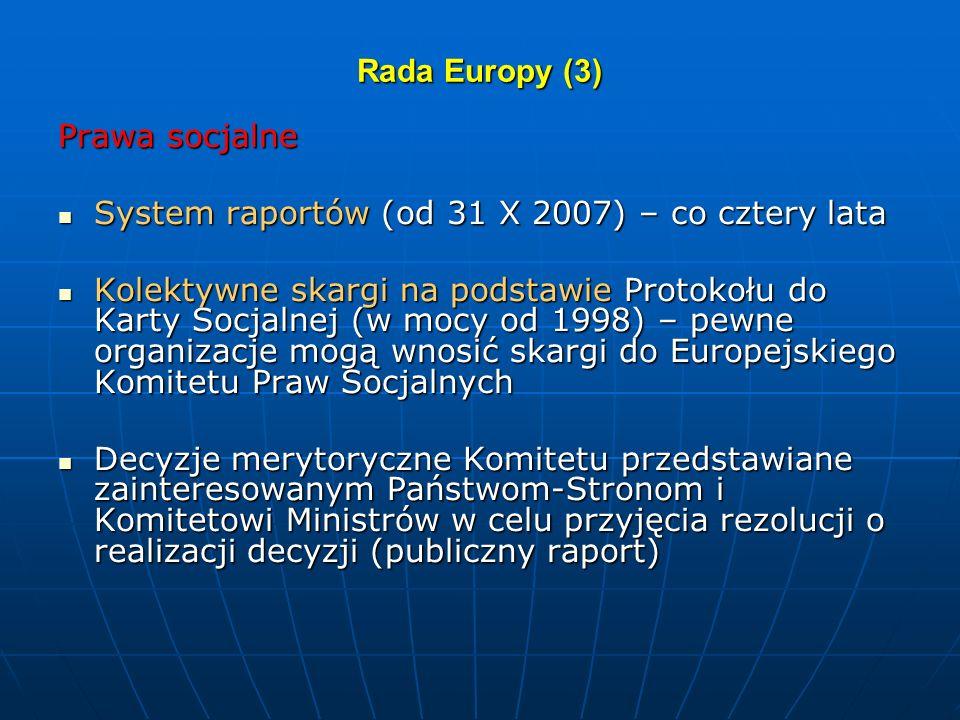Rada Europy (3) Prawa socjalne. System raportów (od 31 X 2007) – co cztery lata.