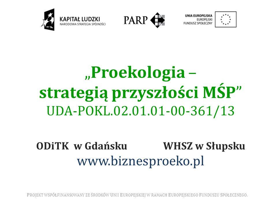 """""""Proekologia – strategią przyszłości MŚP UDA-POKL. 02. 01"""
