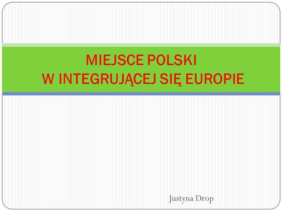 MIEJSCE POLSKI W INTEGRUJĄCEJ SIĘ EUROPIE