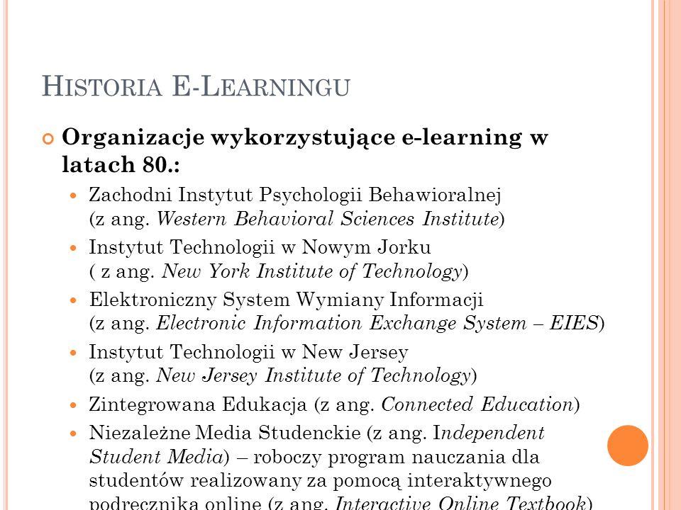 Historia E-Learningu Organizacje wykorzystujące e-learning w latach 80.: