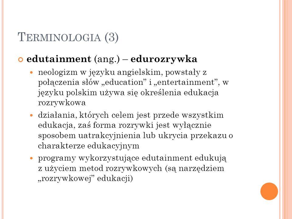 Terminologia (3) edutainment (ang.) – edurozrywka