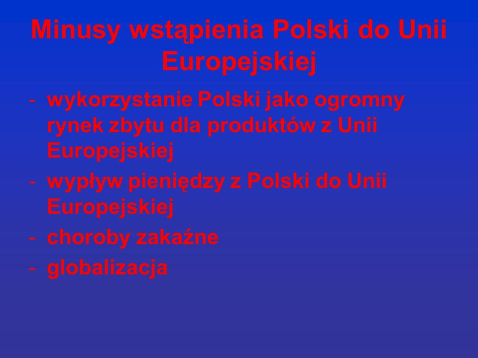 Minusy wstąpienia Polski do Unii Europejskiej