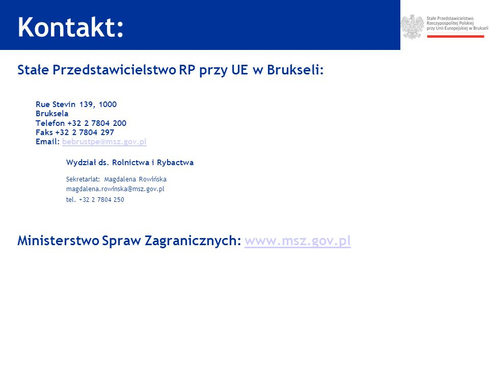 Kontakt: Stałe Przedstawicielstwo RP przy UE w Brukseli: