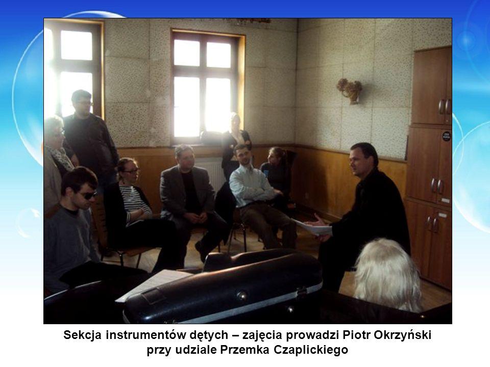 Sekcja instrumentów dętych – zajęcia prowadzi Piotr Okrzyński przy udziale Przemka Czaplickiego