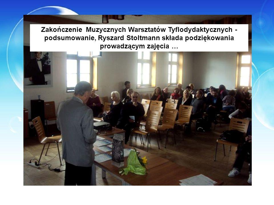 Zakończenie Muzycznych Warsztatów Tyflodydaktycznych - podsumowanie, Ryszard Stoltmann składa podziękowania