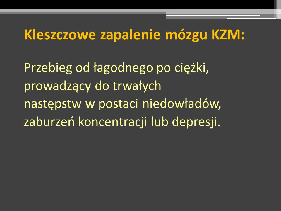 Kleszczowe zapalenie mózgu KZM: