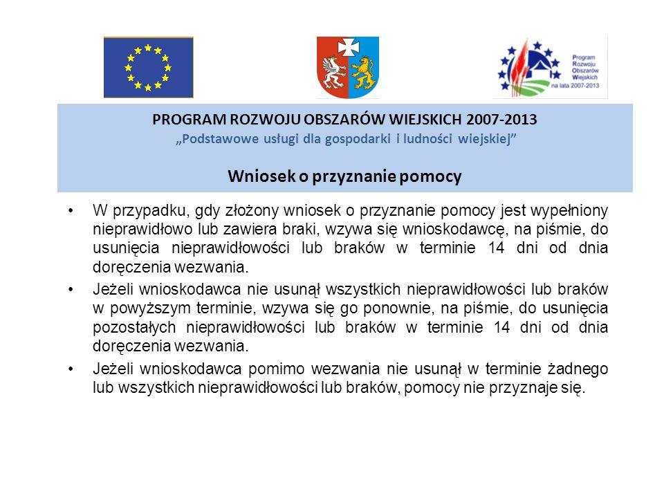 """PROGRAM ROZWOJU OBSZARÓW WIEJSKICH 2007-2013 """"Podstawowe usługi dla gospodarki i ludności wiejskiej Wniosek o przyznanie pomocy"""