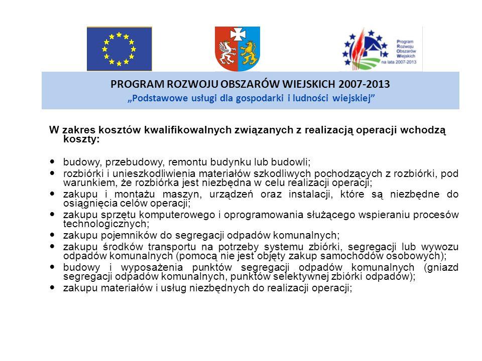 """PROGRAM ROZWOJU OBSZARÓW WIEJSKICH 2007-2013 """"Podstawowe usługi dla gospodarki i ludności wiejskiej"""