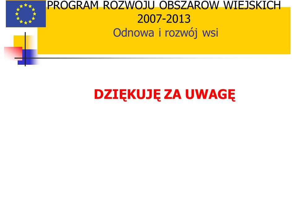PROGRAM ROZWOJU OBSZARÓW WIEJSKICH 2007-2013 Odnowa i rozwój wsi