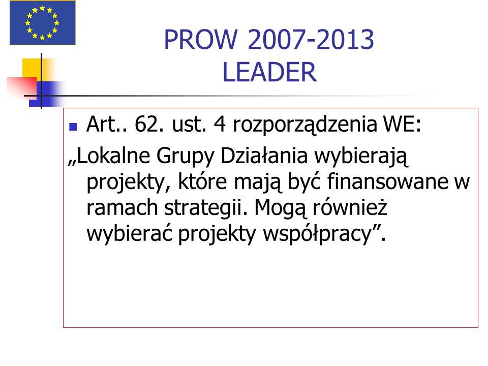 PROW 2007-2013 LEADER Art.. 62. ust. 4 rozporządzenia WE: