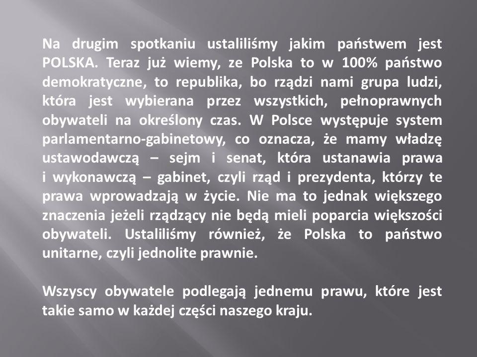 Na drugim spotkaniu ustaliliśmy jakim państwem jest POLSKA