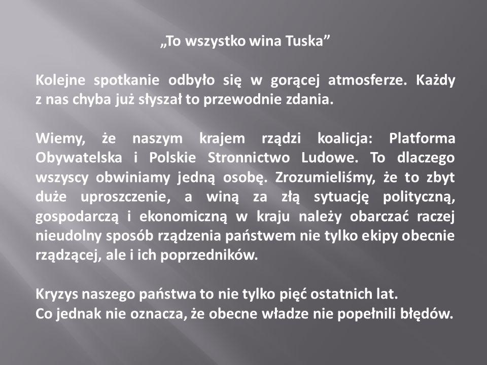 """""""To wszystko wina Tuska"""