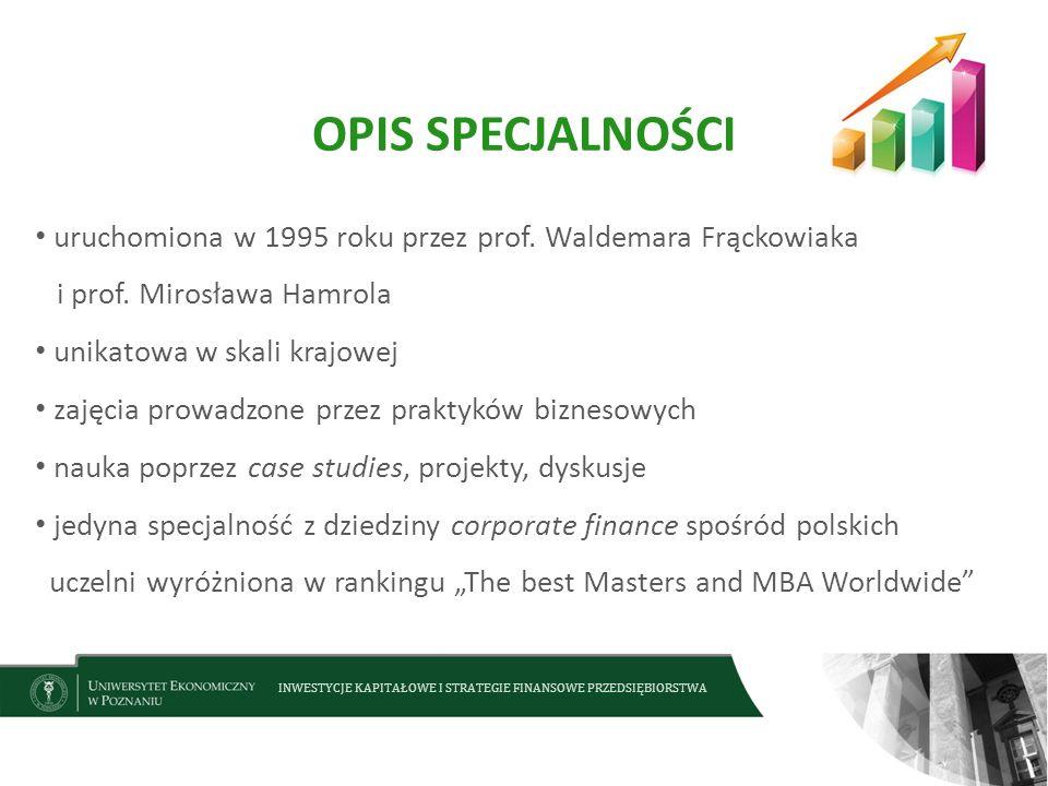 OPIS SPECJALNOŚCI uruchomiona w 1995 roku przez prof. Waldemara Frąckowiaka i prof. Mirosława Hamrola.