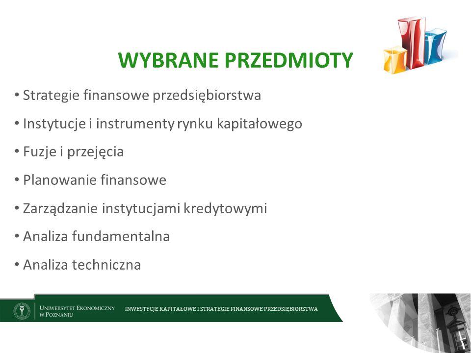 WYBRANE PRZEDMIOTY Strategie finansowe przedsiębiorstwa