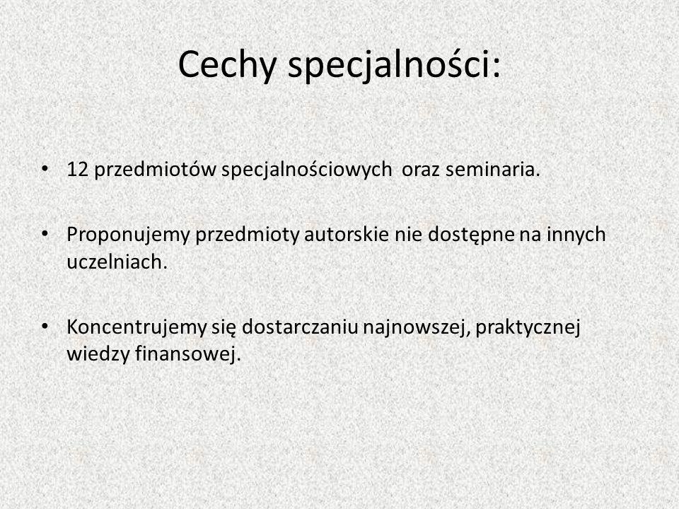 Cechy specjalności: 12 przedmiotów specjalnościowych oraz seminaria.