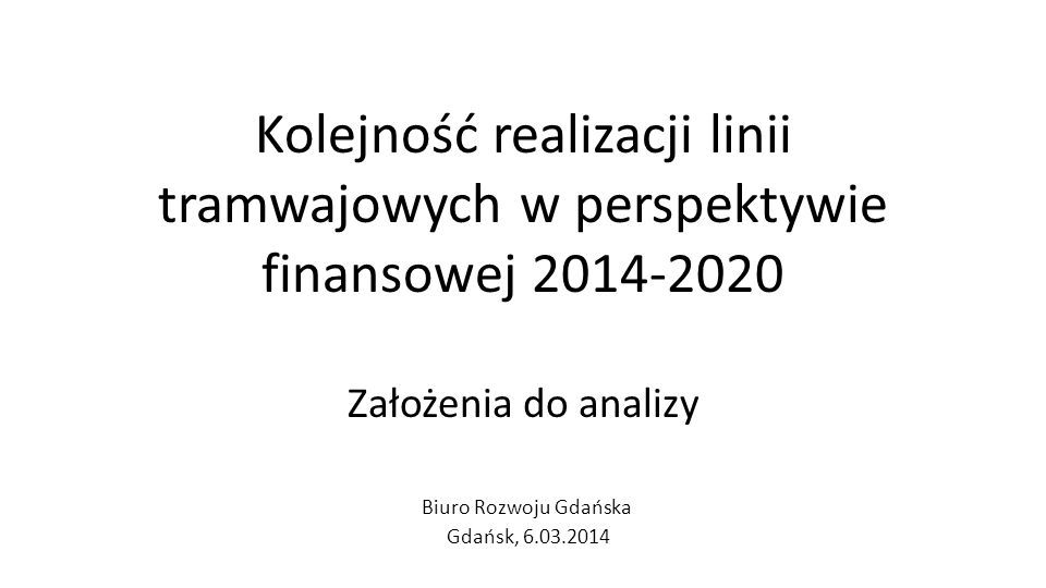 Biuro Rozwoju Gdańska Gdańsk, 6.03.2014
