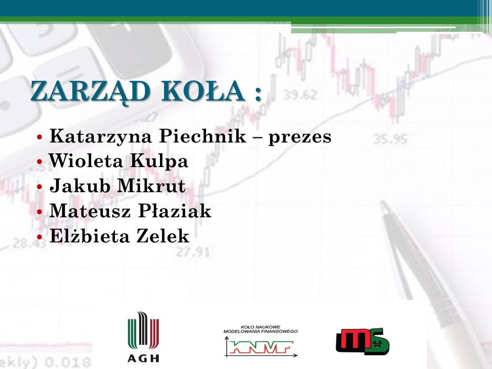ZARZĄD KOŁA : Katarzyna Piechnik – prezes Wioleta Kulpa Jakub Mikrut