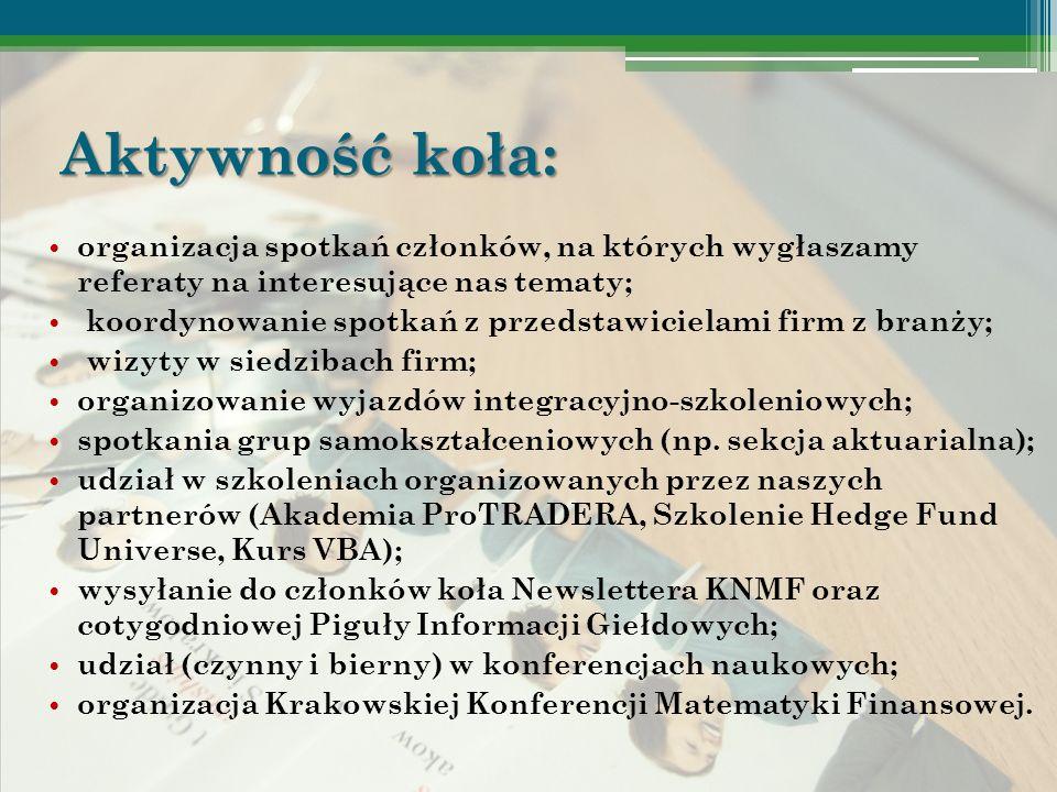 Aktywność koła: organizacja spotkań członków, na których wygłaszamy referaty na interesujące nas tematy;