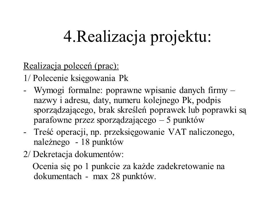 4.Realizacja projektu: Realizacja poleceń (prac):