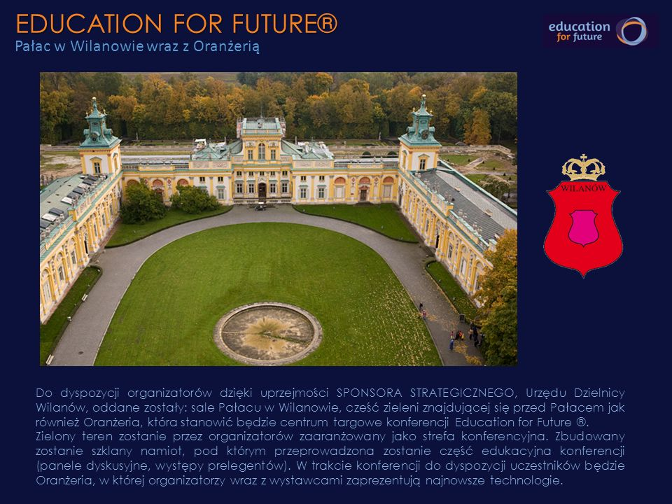 EDUCATION FOR FUTURE® Pałac w Wilanowie wraz z Oranżerią