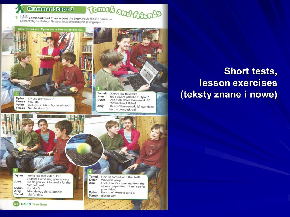 Short tests, lesson exercises (teksty znane i nowe)
