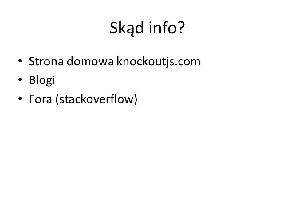 Skąd info Strona domowa knockoutjs.com Blogi Fora (stackoverflow)