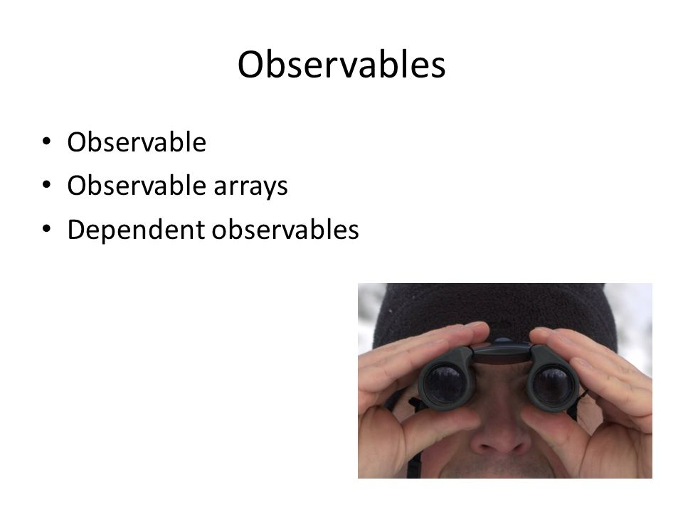 Observables Observable Observable arrays Dependent observables