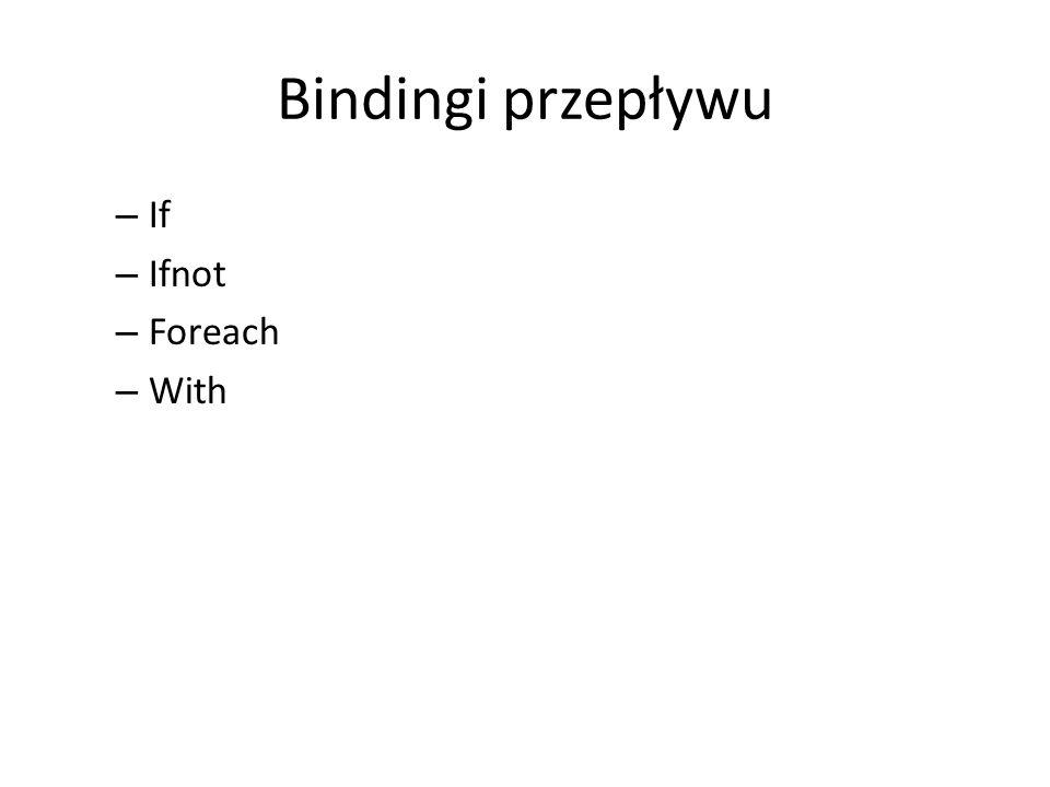 Bindingi przepływu If Ifnot Foreach With
