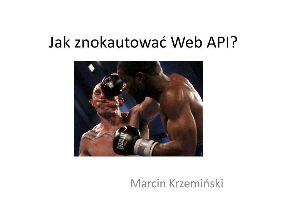 Jak znokautować Web API