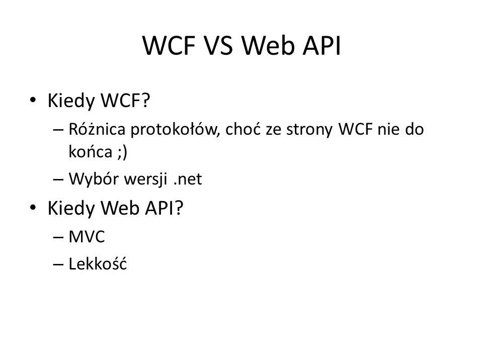 WCF VS Web API Kiedy WCF Kiedy Web API