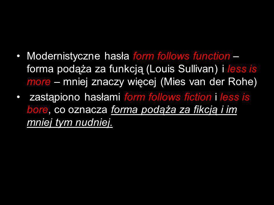 Modernistyczne hasła form follows function – forma podąża za funkcją (Louis Sullivan) i less is more – mniej znaczy więcej (Mies van der Rohe)