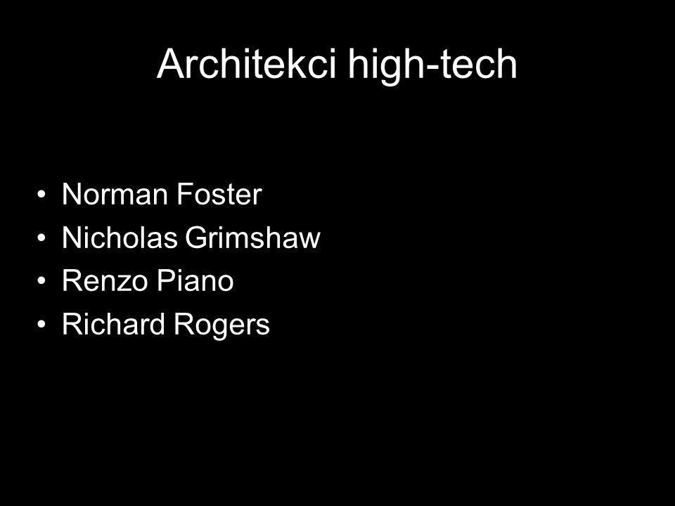 Architekci high-tech Norman Foster Nicholas Grimshaw Renzo Piano