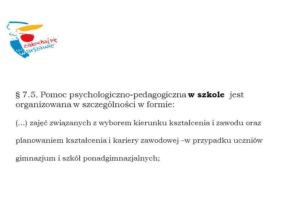 § 7.5. Pomoc psychologiczno-pedagogiczna w szkole jest organizowana w szczególności w formie: