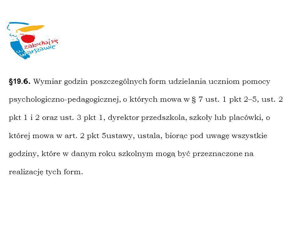 §19.6. Wymiar godzin poszczególnych form udzielania uczniom pomocy