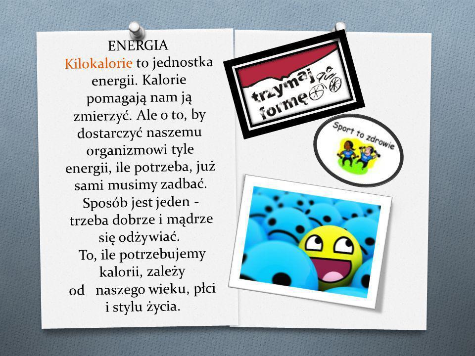ENERGIA Kilokalorie to jednostka energii