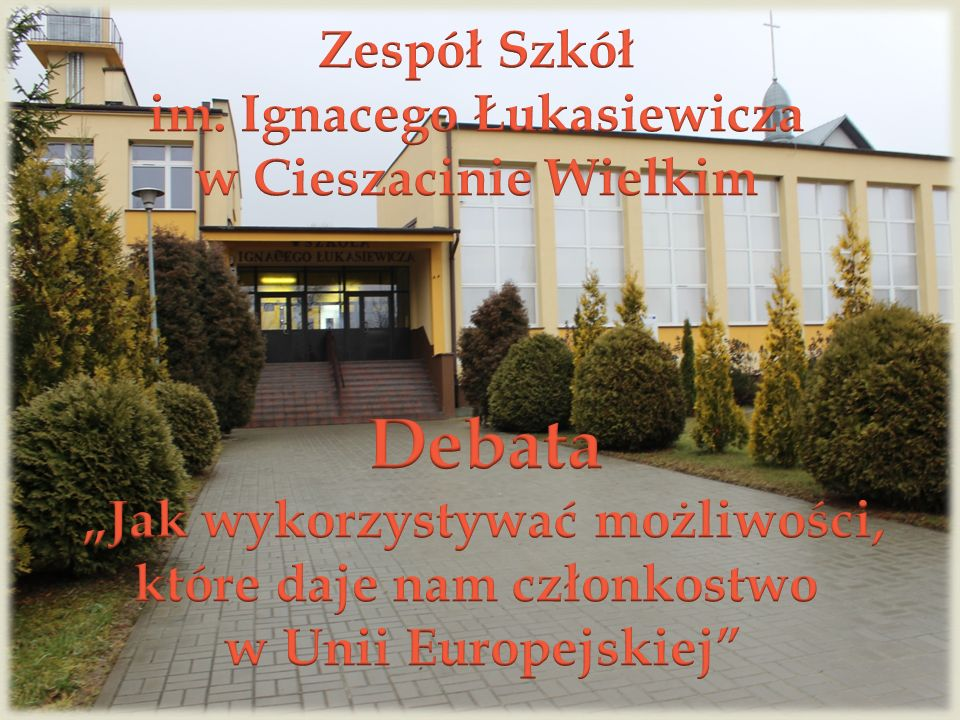 Debata Zespół Szkół im. Ignacego Łukasiewicza w Cieszacinie Wielkim